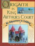 Origami in King Arthurs Court: An Adventure in Folding - Lew Rozelle - Paperback - 1 STMARTIN