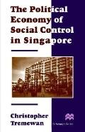 Political Economy of Social Control in Singapore