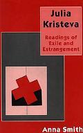 Julia Kristeva Readings of Exile and Estrangement
