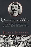 Quantrill's War The Life and Times of William Clarke Quantrill 1837-1865