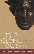 Reading the Global Past Selected Historical Documents 1500 to the Present