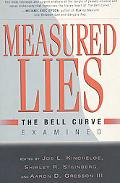 Measured Lies The Bell Curve Examined