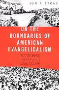 On the Boundaries of American Evangelicalism The Postwar Evangelical Coalition