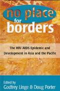 No Place for Borders: The HIV/AIDS Epidemic and Development in Asia and the Pacific
