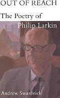 Out of Reach The Poetry of Philip Larkin