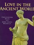 Love in the Ancient World - Christopher Miles - Hardcover - 1st U.S. Edition