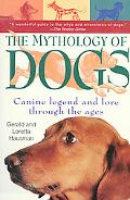 Mythology of Dogs Canine Legend and Lore Through the Ages