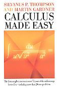 Calculus Made Easy Being a Very-Simplest Introduction to Those Beautiful Methods of Reckonin...