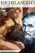 Michelangelo A Biography
