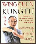 Wing Chun Traditional Chinese Kung Fu for Self-Defense and Health