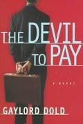 Devil to Pay - Gaylord Dold - Hardcover