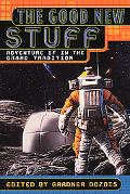 Good New Stuff Adventure Sf in the Grand Tradition