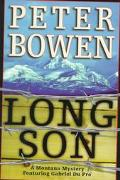 Long Son (A Gabriel Du Pre Mystery) - Peter Bowen - Hardcover