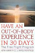 Have an Out-Of-Body Experience in 30 Days The Free Flight Program