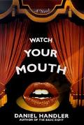 Watch Your Mouth - Daniel Handler - Hardcover