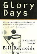 Glory Days A Basketball Memoir