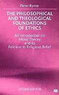 Philosophical and Theological Foundations of Ethics An Introduction to Moral Theory and Its ...