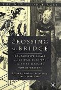 Crossing the Bridge Comparative Essays on Medieval European and Heian Japanese Women Writers
