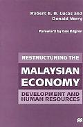 Restructuring the Malaysian Economy Development and Human Resources