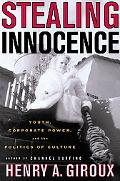 Stealing Innocence Youth Corporate Power, and the Politics of Culture