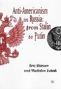 Anti-Americanism in Russia From Stalin to Putin