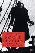 Beyond Dracula Bram Stoker's Fiction and Its Cultural Context