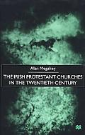 Irish Protestant Churches in the Twentieth Century