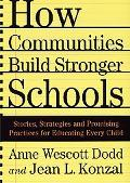 How Communities Build Stronger Schools Stories, Strategies and Promising Practices for Educa...