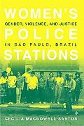 Women's Police Stations gender, Violence, and Justice in Sao Paulo, Brazil