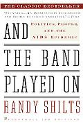 And the Band Played on Politics, People, and the AIDS Epidemic