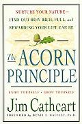 Acorn Principle Discover, Explore & Grow the Seeds of Your Greatest Potential