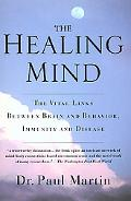 Healing Mind The Vital Links Between Brain and Behavior, Immunity and Disease