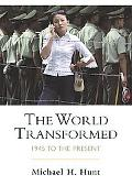 World Transformed 1945 To the Present