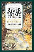 River Home An Angler's Explorations