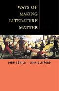 Ways of Making Literature Matter A Brief Guide