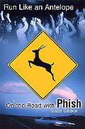 Run Like an Antelope On the Road With Phish