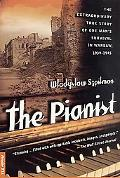 Pianist The Extraordinary True Story of One Man's Survival in Warsaw, 1939-1945