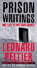 Prison Writings My Life Is My Sun Dance