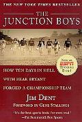 Junction Boys How Ten Days in Hell With Bear Bryant Forged a Championship Team