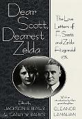 Dear Scott, Dearest Zelda The Love Letters of F. Scott and Zelda Fitzgerald