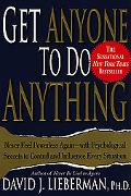 Get Anyone to Do Anything Never Feel Powerless Again--With Psychological Secrets to Control ...