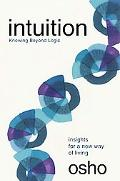 Intuition, Knowing Beyond Logic Insights for a New Way Living