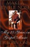 Make a Joyful Noise: My 25 Years in Gospel Music