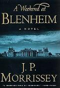 Weekend at Blenheim - J. P. Morrissey - Hardcover - 1ST
