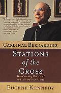 Cardinal Bernardin's Stations of the Cross Transforming Our Grief and Loss into New Life