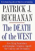 Death of the West How Dying Populations and Imigrant Invasions Imperil Our Country and Civil...