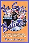 Ya Gotta Believe! The 40th Anniversary New York Mets Fan Book