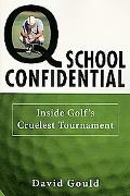 Q School Confidential Inside Golf's Cruelest Tournament