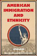 American Immigration and Ethnicity A Reader