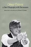 Cesar Chavez A Brief Biography With Documents